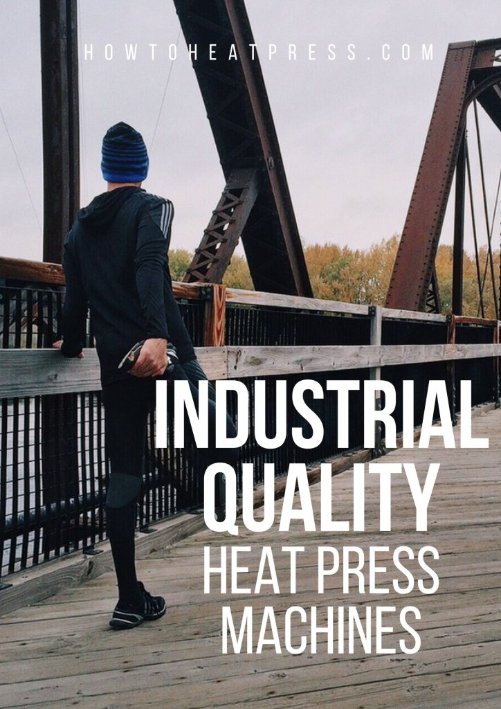 the best industrial quality heat press machines for t-shirt business