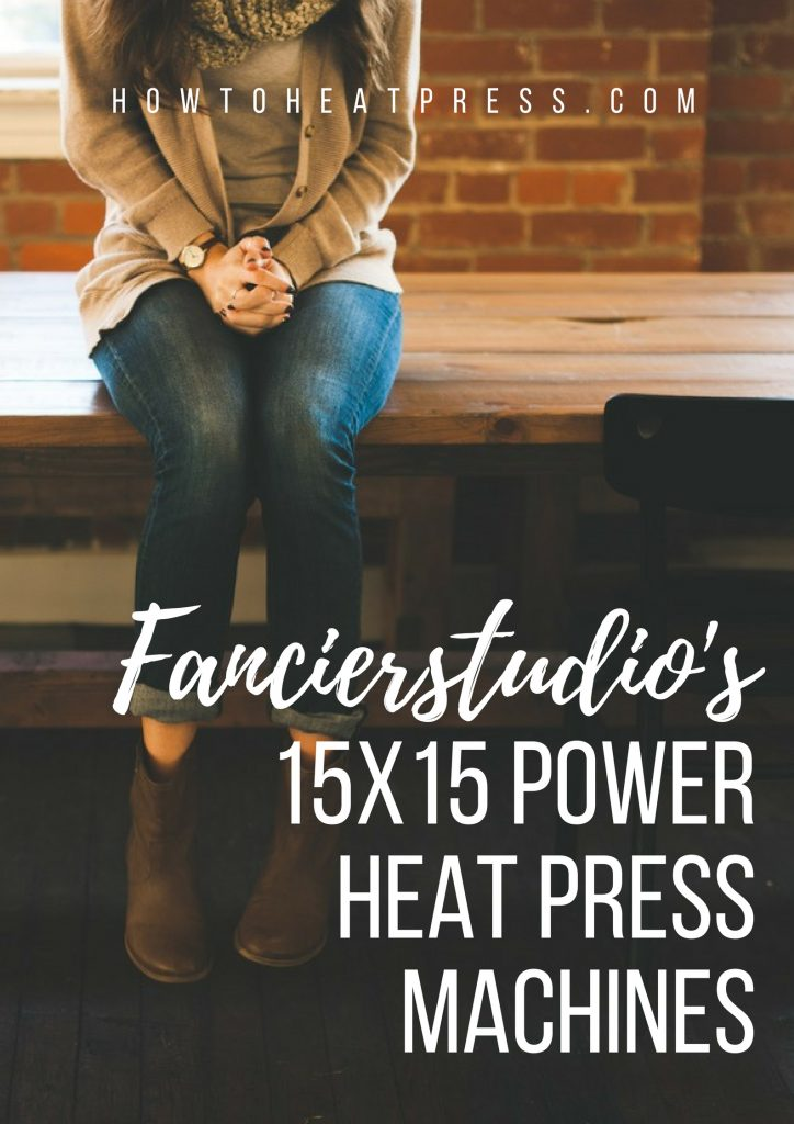 Fancierstudio 15 x 15 power heat press machines for t-shirt business