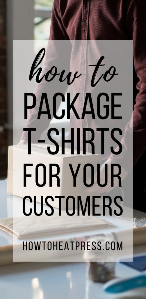 package t-shirts - how to pack your t-shirts for your customers