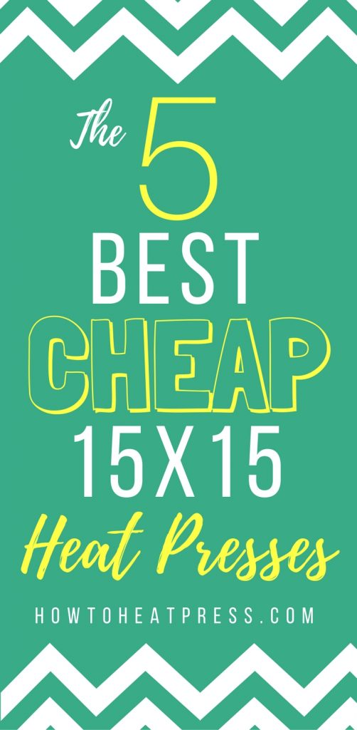best cheap 15x15 heat press machines