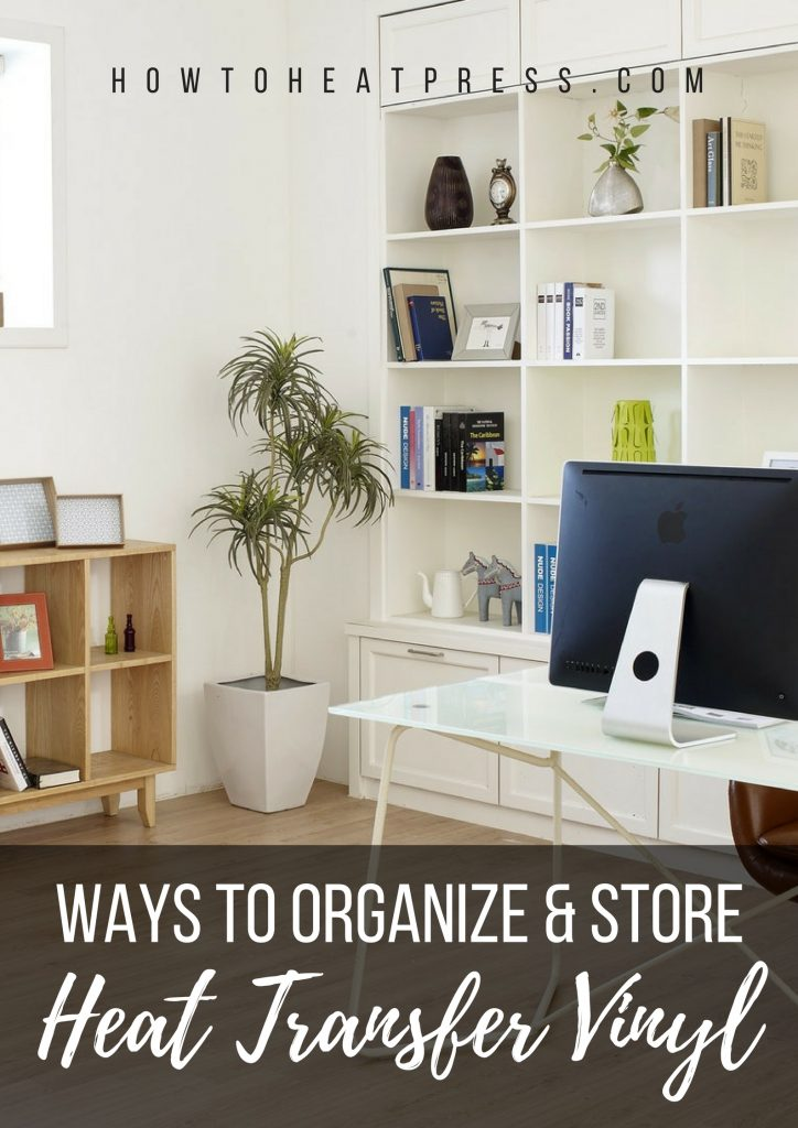 best ways to organize and store heat transfer vinyl