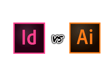 Indesign Vs Illustrator: Which Should You Use?